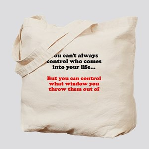 Can't always control who comes into your life Tote