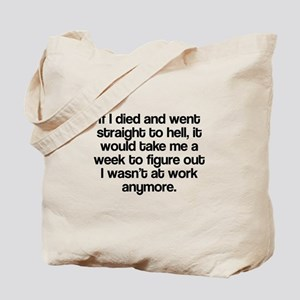 Died and straight to hell Tote Bag