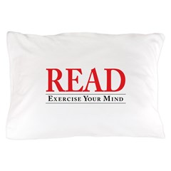 READ-Exercise Your Mind Pillow Case