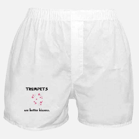 Trumpets are better kissers Boxer Shorts