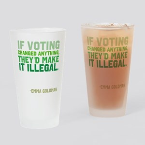 If Voting Changed Anything... Drinking Glass