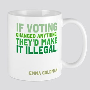 If Voting Changed Anything... Mug
