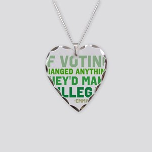 If Voting Changed Anything... Necklace Heart Charm