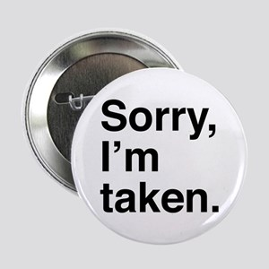 "Sorry, I'm Taken. 2.25"" Button"