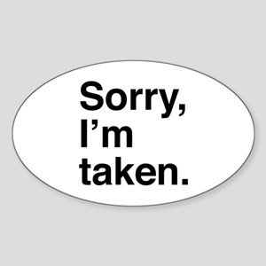 Sorry, I'm Taken. Sticker (Oval)