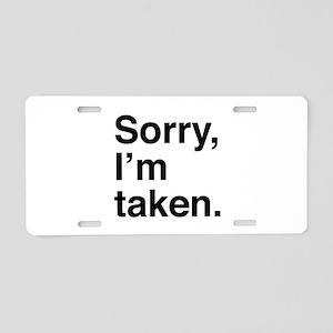 Sorry, I'm Taken. Aluminum License Plate