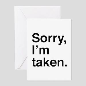 Sorry, I'm Taken. Greeting Card
