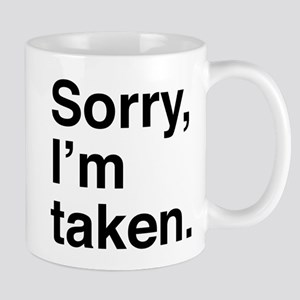 Sorry, I'm Taken. Mug