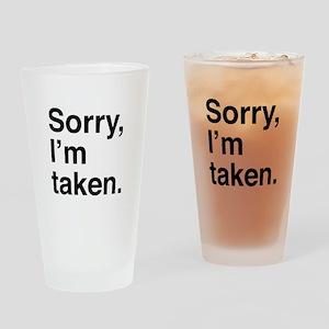 Sorry, I'm Taken. Drinking Glass