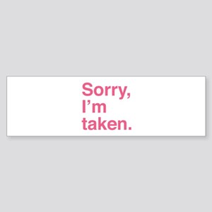 Sorry, I'm Taken. Sticker (Bumper)