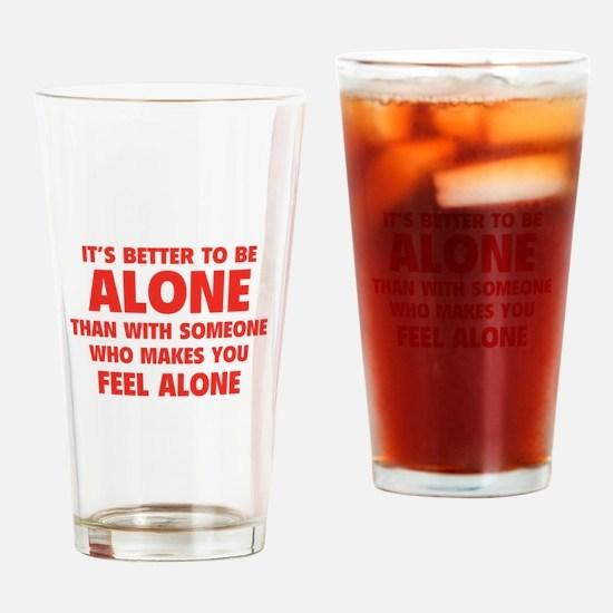 Alone Drinking Glass