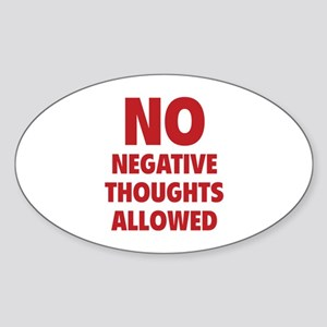NO Negative Thoughts Allowed Sticker (Oval)