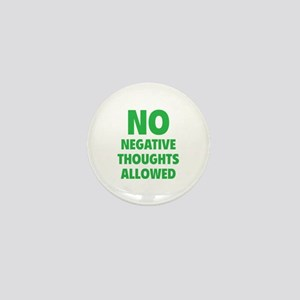 NO Negative Thoughts Allowed Mini Button