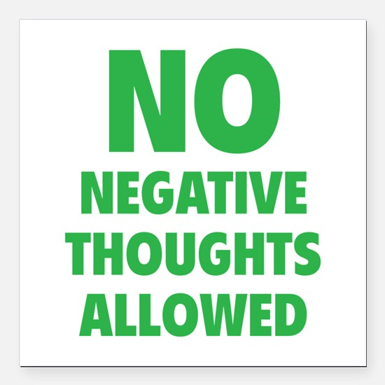 """NO Negative Thoughts Allowed Square Car Magnet 3"""""""