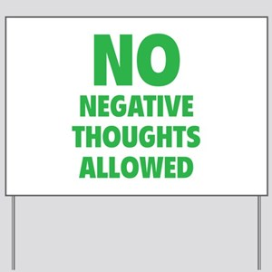 NO Negative Thoughts Allowed Yard Sign
