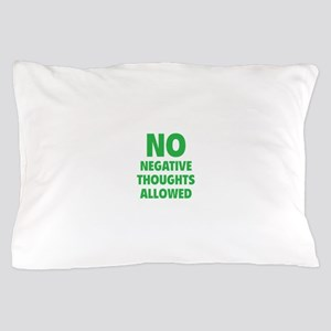 NO Negative Thoughts Allowed Pillow Case