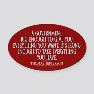 Jefferson Quote Big Govt New Oval Car Magnet
