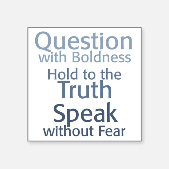 Question Speak Truth Square Sticker