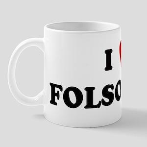 I Love FOLSOM Mug