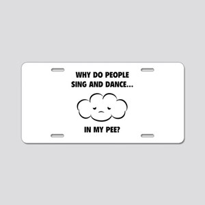 Why do people sing and dance... Aluminum License P