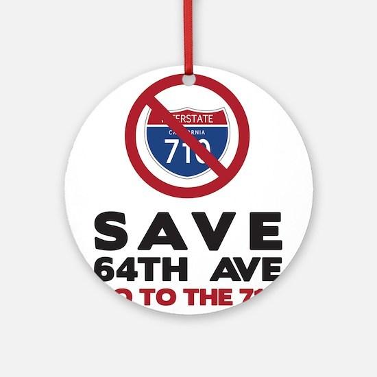 Save Avenue 64 Ornament (Round)