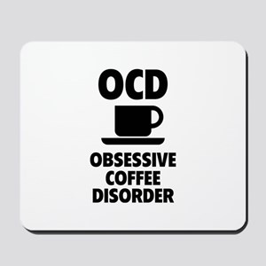 OCD Obsessive Coffee Disorder Mousepad