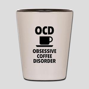 OCD Obsessive Coffee Disorder Shot Glass