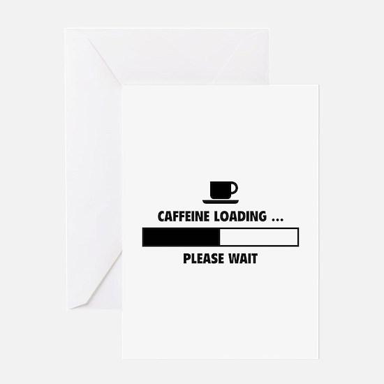 Caffeine Loading ... Please Wait Greeting Card