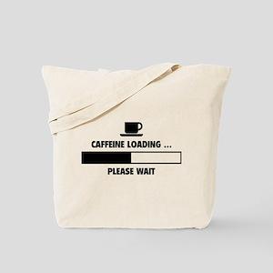 Caffeine Loading ... Please Wait Tote Bag