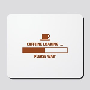 Caffeine Loading ... Please Wait Mousepad