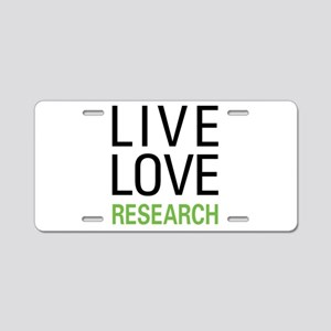 Live Love Research Aluminum License Plate