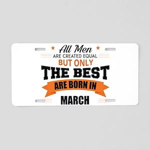 Legends Are Born In March Aluminum License Plate