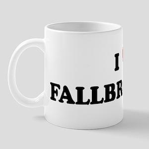 I Love FALLBROOK Mug