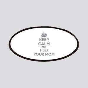 Keep calm and hug your mom Patches