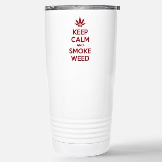 Keep calm and smoke weed Stainless Steel Travel Mu