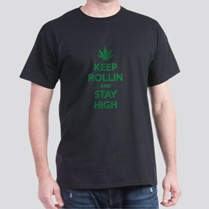 Keep rollin and stay high Dark T-Shirt