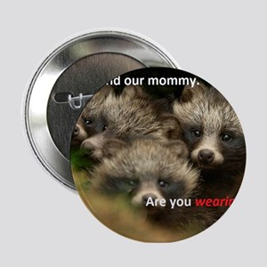 "Anti-Fur Raccoon Dog pups 2.25"" Button"