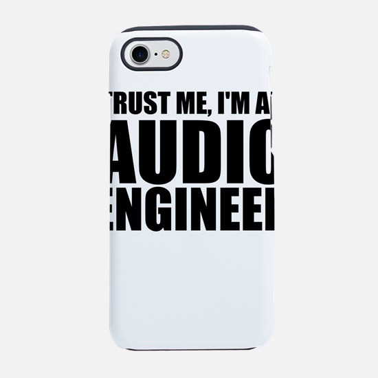 Trust Me, I'm An Audio Engineer iPhone 7 Tough
