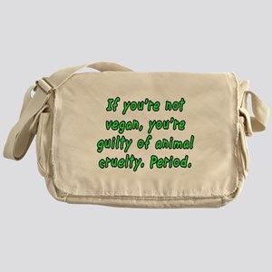 If you're not vegan - Messenger Bag