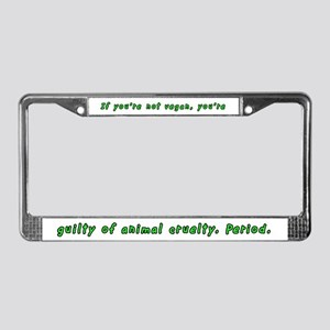 If you're not vegan - License Plate Frame