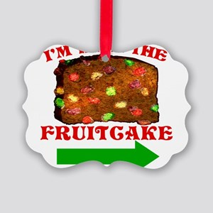 im-with-the-fruitcake Picture Ornament