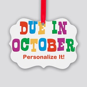 due-in-oct Picture Ornament