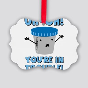 youre-in-trouble_tr Picture Ornament