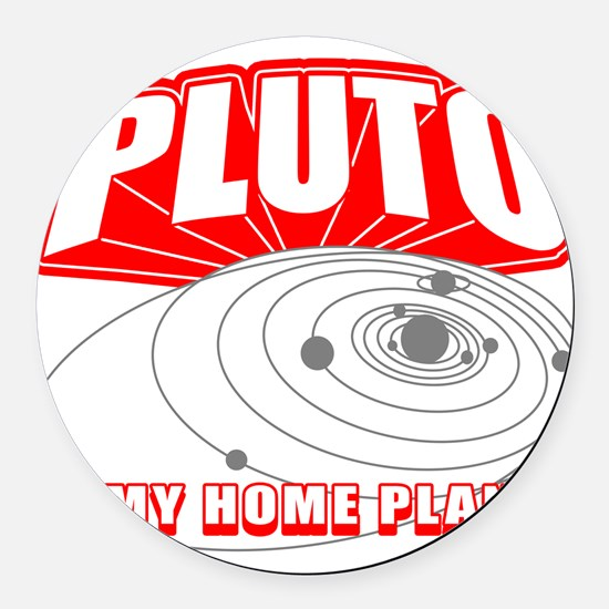 PLUTO-IS-MY-HOME-PLANET_BL.png Round Car Magnet