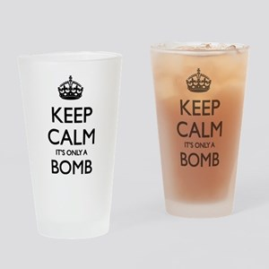 Keep calm - it's only a bomb Drinking Glass