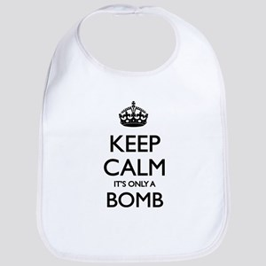 Keep Calm... it's only a Bomb Bib