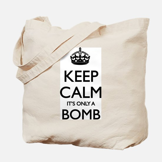 Keep Calm... it's only a Bomb Tote Bag