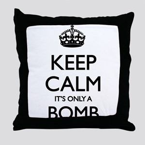 Keep Calm... it's only a Bomb Throw Pillow