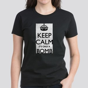 Keep Calm... it's only a Bomb Women's Dark T-Shirt