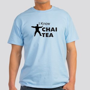 I know Chai Tea Light T-Shirt
